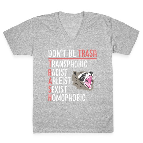 Don't Be TRASH V-Neck Tee Shirt