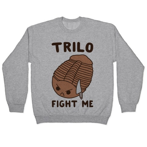 Trilo-Fight Me Pullover