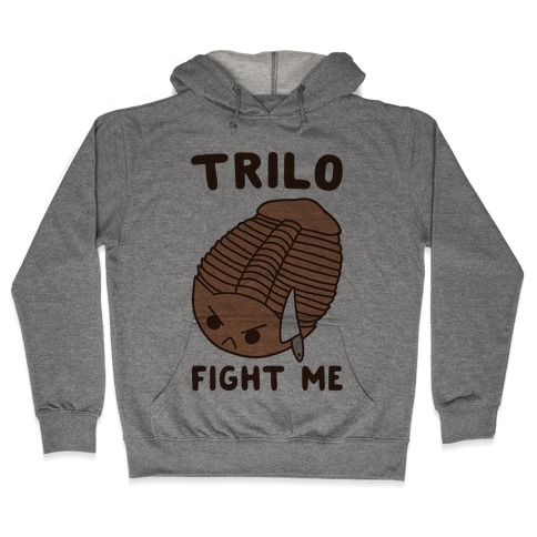 Trilo-Fight Me Hooded Sweatshirt
