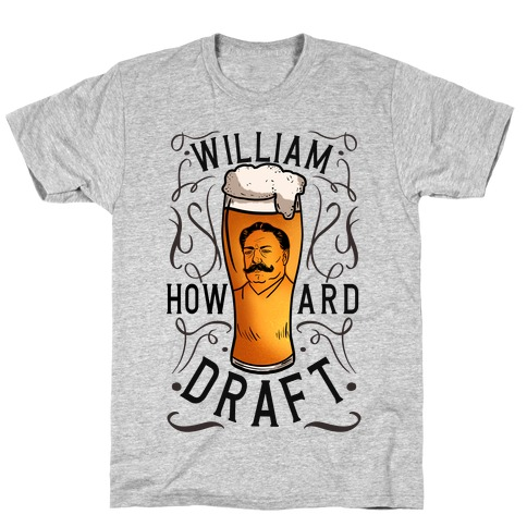 William Howard Draft Beer T-Shirt