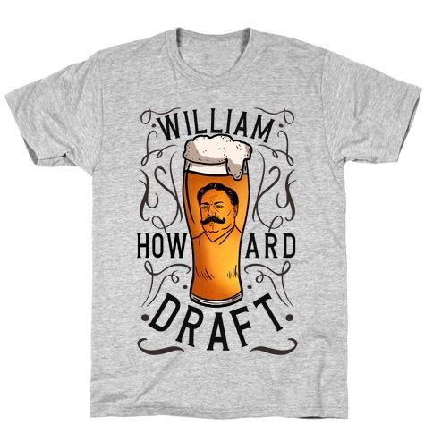 William Howard Draft Beer T-Shirt