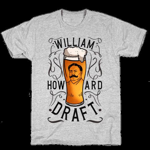 William Howard Draft Beer Mens/Unisex T-Shirt