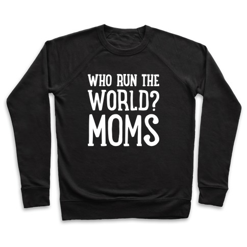 Who run the world sweatshirt sVVie