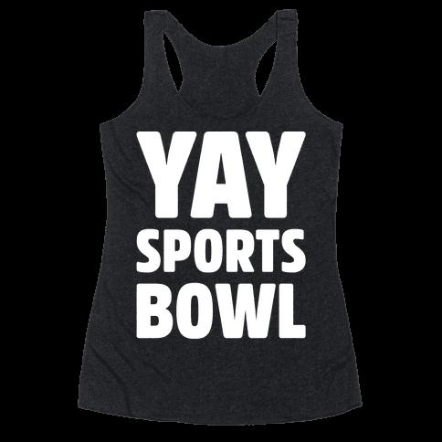 Yay Sports Bowl White Print Racerback Tank Top