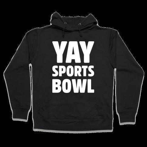 Yay Sports Bowl White Print Hooded Sweatshirt