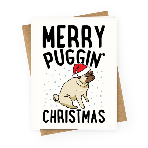 Merry Puggin' Christmas Pug  Greeting Card