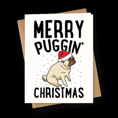 Merry Puggin' Christmas Pug  Greeting Card