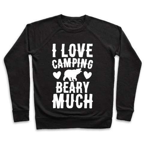 I Love Camping Beary Much White Print Pullover