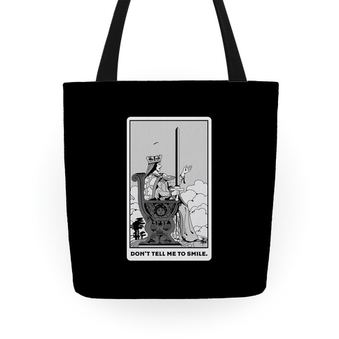 Don't Tell Me To Smile (Queen Of Swords Tarot) Tote