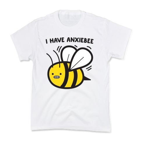 I Have Anxiebee Bee Kids T-Shirt