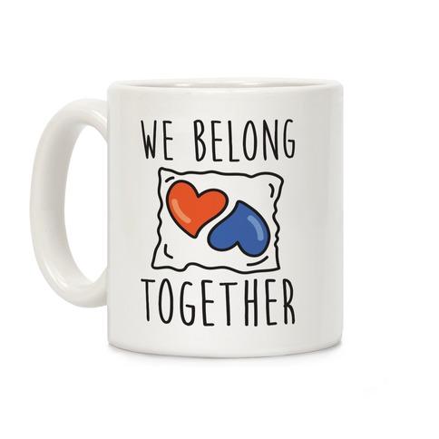 We Belong Together Tide Pod Coffee Mug