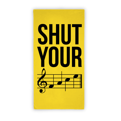 Shut Your Face Beach Towel