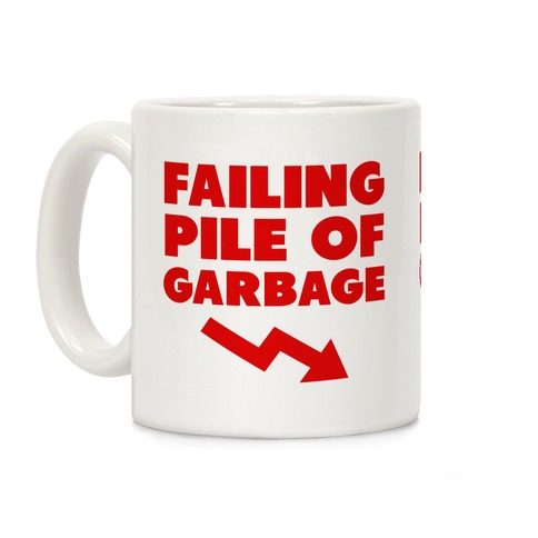 Failing Pile of Garbage Coffee Mug