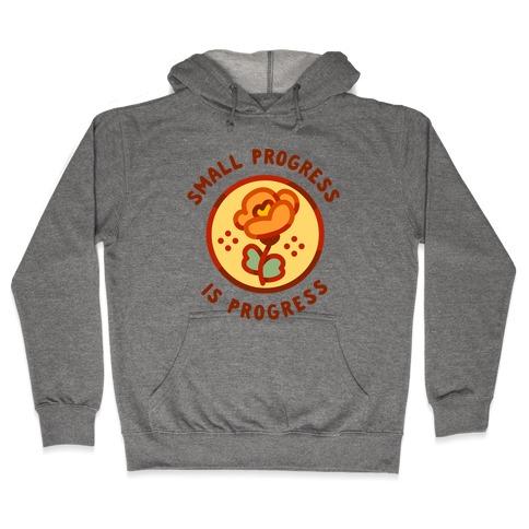 Small Progress is Progress Hooded Sweatshirt