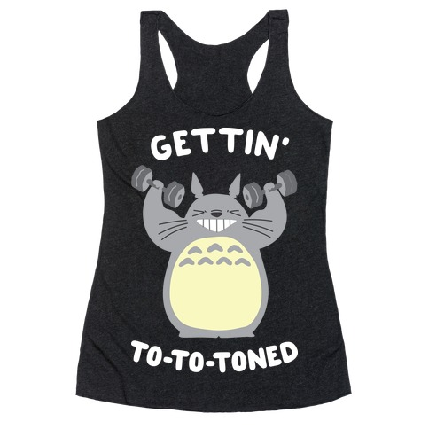 Gettin' Tototoned Racerback Tank Top