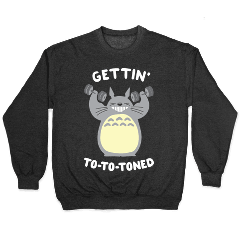 Gettin' Tototoned Pullover