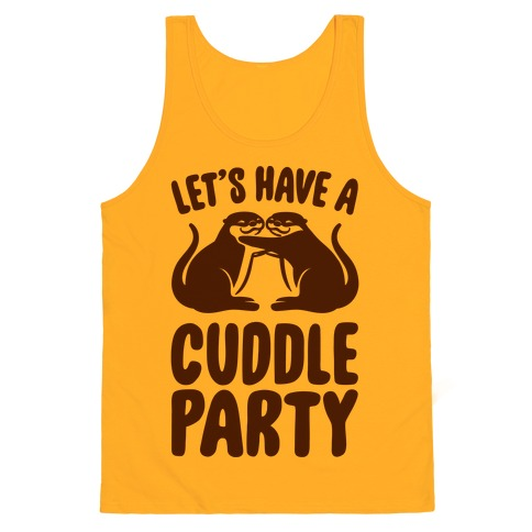 Let's Have A Cuddle Party Tank Top