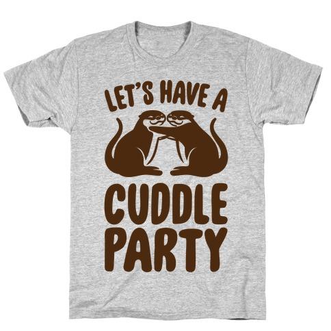 Let's Have A Cuddle Party T-Shirt