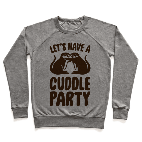 Let's Have A Cuddle Party Pullover