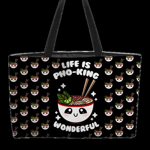 Life Is Pho-King Wonderful Weekender Tote