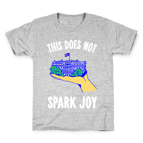 The White House Does Not Spark Joy Kids T-Shirt