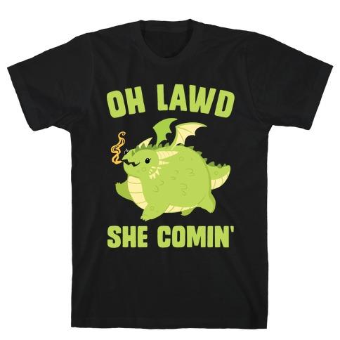 OH LAWD SHE COMIN' Dragon T-Shirt