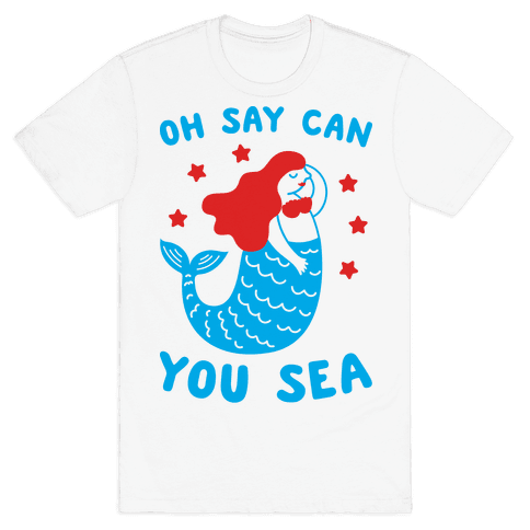 Oh Say Can You Sea Mens T-Shirt