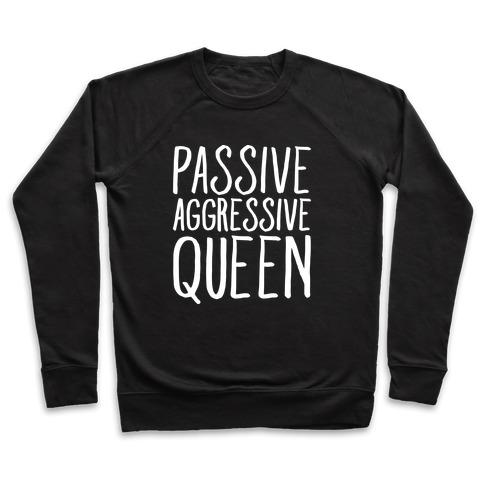 Passive Aggressive Queen White Print Pullover