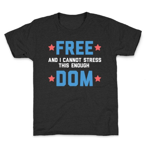 Free (and I cannot stress this enough) Dom Kids T-Shirt