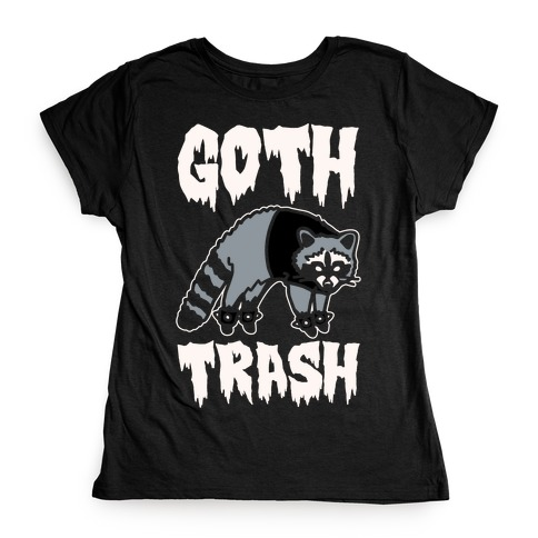 Goth Trash Raccoon White Print Womens T-Shirt