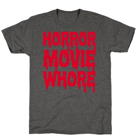 Horror Movie Whore T-Shirt