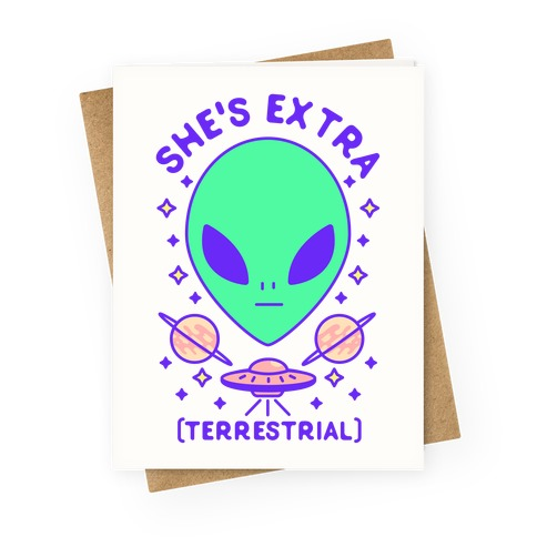 She's Extraterrestrial Greeting Card