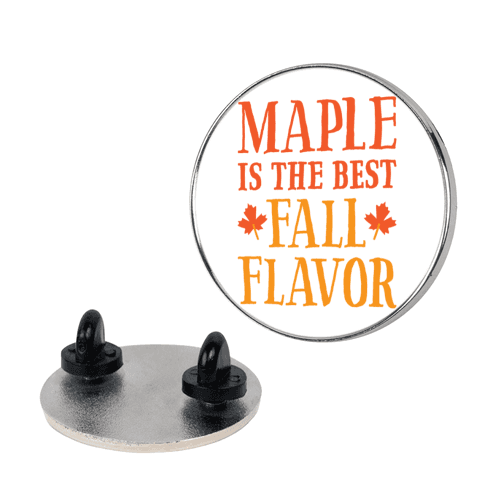 Maple Is The Best Fall Flavor Pin
