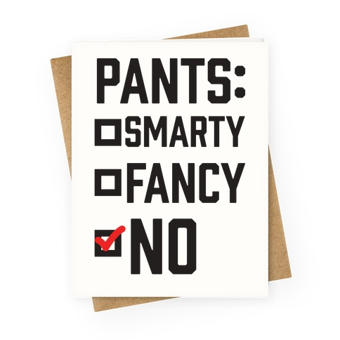 Pants Fancy Smarty Greeting Card