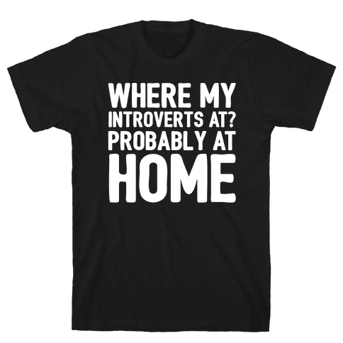 Where My Introverts At White Print Mens T-Shirt