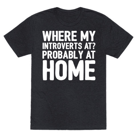 Where My Introverts At White Print Tee