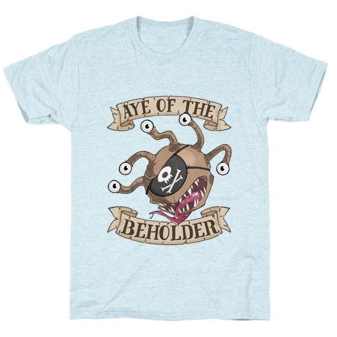 Aye Of The Beholder T-Shirt