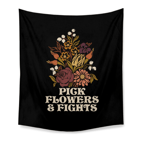 Pick Flowers & Fights Tapestry