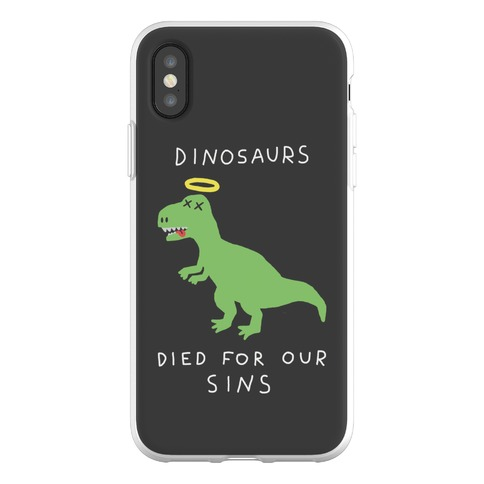 Dinosaurs Died For Our Sins Phone Flexi-Case