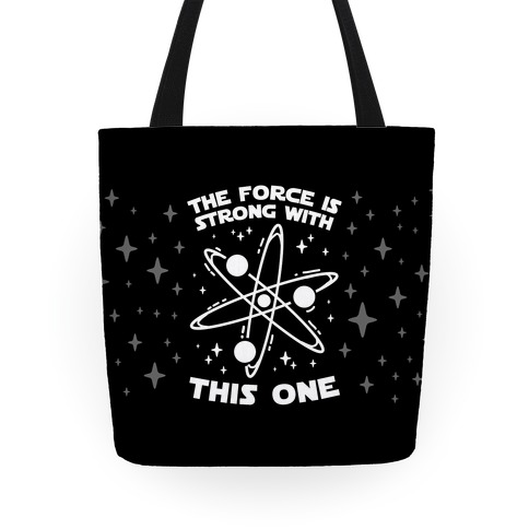 The Force Is Strong With This One Tote