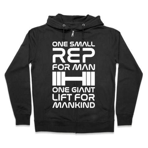 One Small Rep For Man One Giant Lift For Mankind Lifting Quote Parody White Print Zip Hoodie
