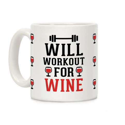 Will Workout For Wine Coffee Mug