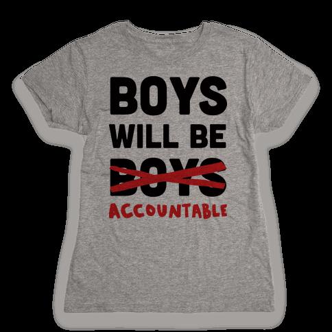 Boys Will Be Accountable Womens T-Shirt