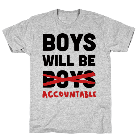 Boys Will Be Accountable Mens T-Shirt