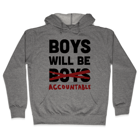 Boys Will Be Accountable Hooded Sweatshirt