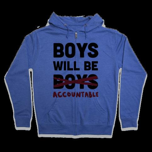 Boys Will Be Accountable Zip Hoodie