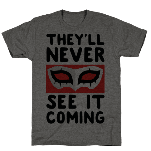 You'll Never See It Coming Mens T-Shirt