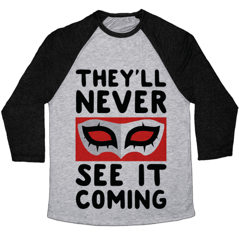 You'll Never See It Coming Baseball Tee