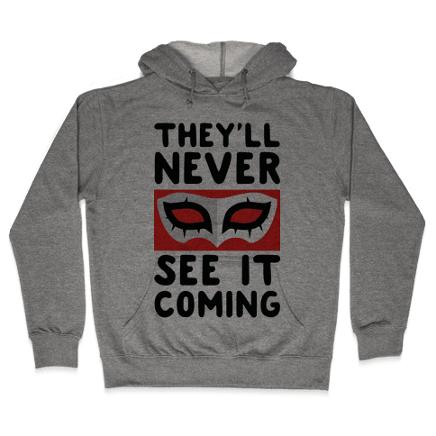 You'll Never See It Coming Hooded Sweatshirt