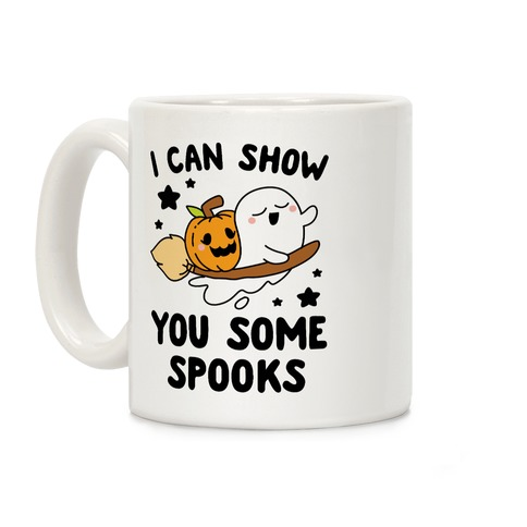 I Can Show You Some Spooks Coffee Mug